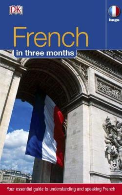 French in 3 Months: Your Essential Guide to Understanding and Speaking French - Hugo in 3 Months CD Language Course (Mixed media product)