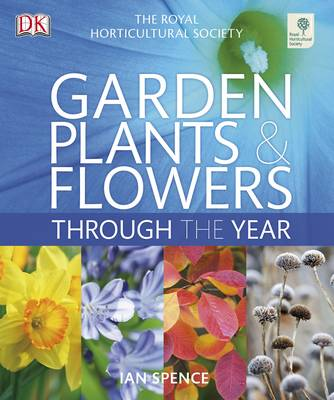 RHS Garden Plants and Flowers Through the Year (Hardback)