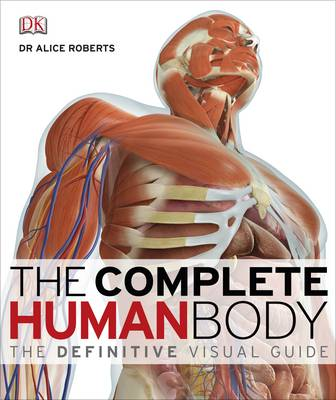The Complete Human Body: the Definitive Visual Guide (Hardback)