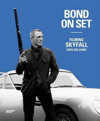 Bond on Set Filming Skyfall (Hardback)