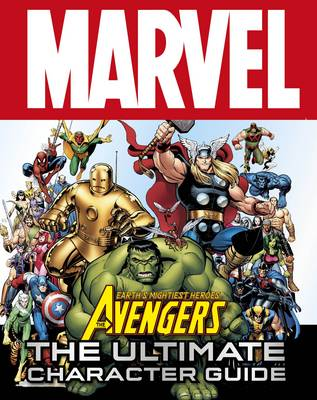 Marvel Avengers the Ultimate Character Guide (Hardback)
