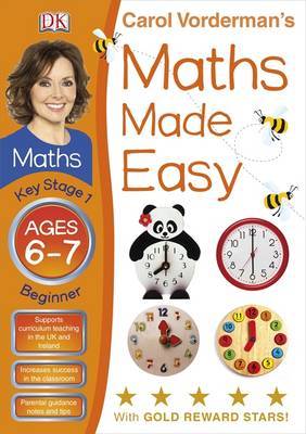 Maths Made Easy Ages 6-7 Key Stage 1 Beginner - Carol Vorderman's Maths Made Easy (Paperback)