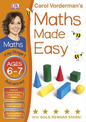 Maths Made Easy Ages 6-7 Key Stage 1 Advanced - Carol Vorderman's Maths Made Easy (Paperback)