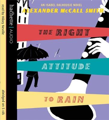 The Right Attitude to Rain: An Isabel Dalhousie Novel - Isabel Dalhousie Novels 3 (CD-Audio)