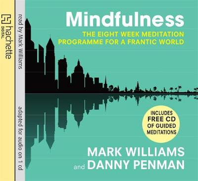 Mindfulness: A Practical Guide to Finding Peace in a Frantic World (CD-Audio)