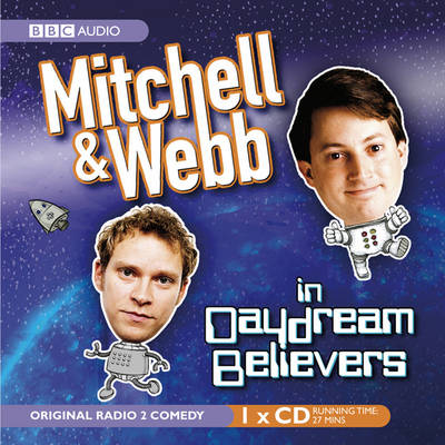 Mitchell and Webb in Daydream Believers (CD-Audio)