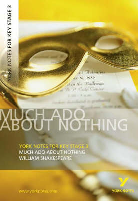 York Notes for KS3 Shakespeare: Much Ado About Nothing - York Notes Key Stage (Paperback)