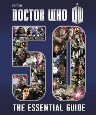 Doctor Who: Essential Guide to 50 Years of Doctor Who - Doctor Who (Hardback)
