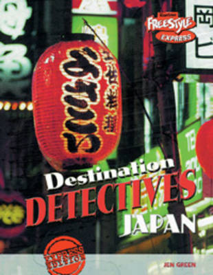 Japan - Raintree Freestyle Express: Destination Detectives (Hardback)