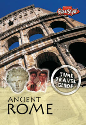 Ancient Rome - Raintree Freestyle: Time Travel Guides (Paperback)
