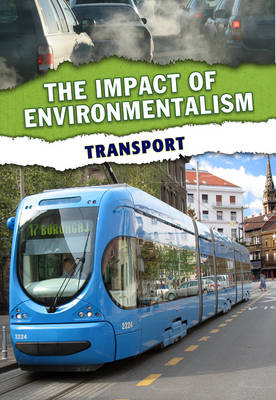 Transport - The Impact of Environmentalism (Hardback)