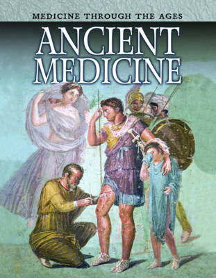 Ancient Medicine - Raintree Freestyle: Medicine Through the Ages (Paperback)