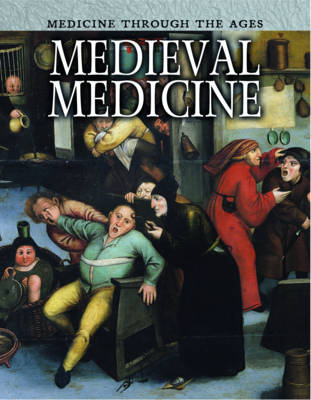 Medieval Medicine - Raintree Freestyle: Medicine Through the Ages (Paperback)