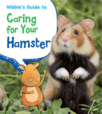 Nibble's Guide to Caring for Your Hamster - Young Explorer: Pets' Guides (Paperback)