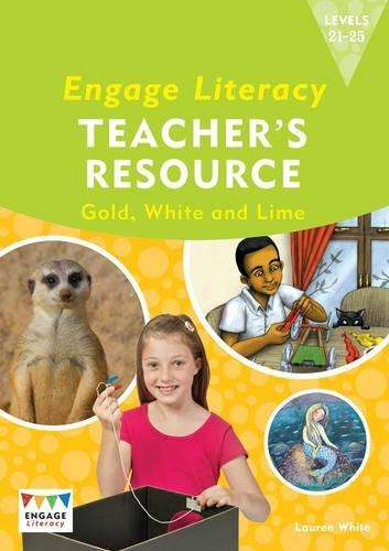 Engage Literacy Teacher's Resource Book Levels 21-25 Gold, White and Lime - Engage Literacy (Paperback)