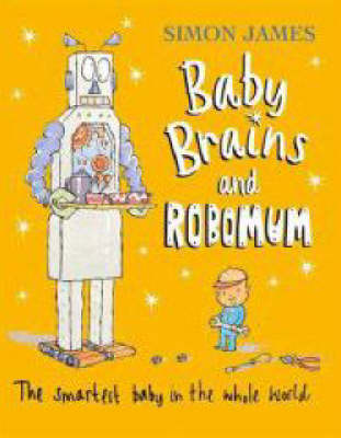 Baby Brains and the Robomum (Hardback)