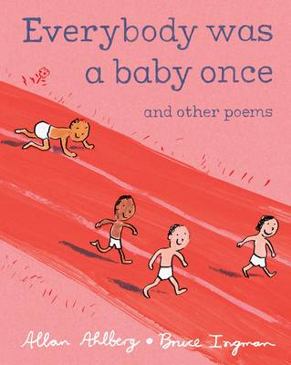 Everybody Was a Baby Once (Hardback)