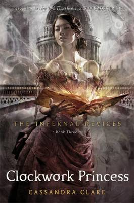 Clockwork Princess - The Infernal Devices 3 (Paperback)