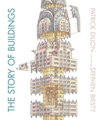 The Story of Buildings: from the Pyramids to the Sydney Opera House and Beyond (Hardback)