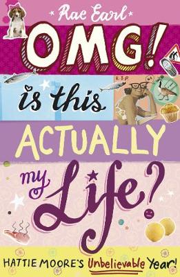 OMG! is This Actually My Life? Hattie Moore's Unbelievable Year! (Paperback)
