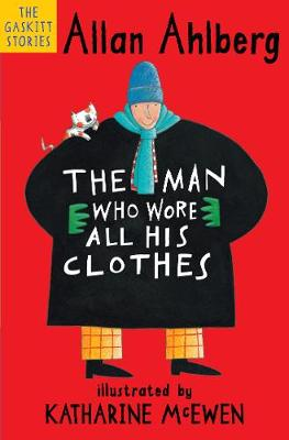 The Man Who Wore All His Clothes - Gaskitt Stories (Paperback)