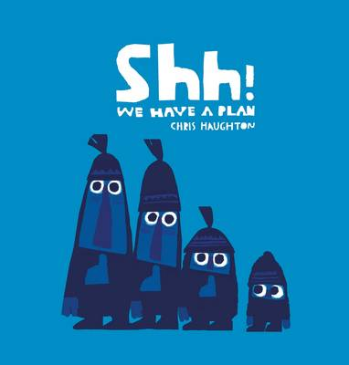 Shh! We Have a Plan (Hardback)