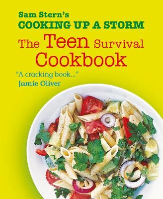 Cooking Up a Storm: The Teen Survival Cookbook (Paperback)