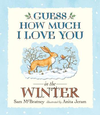 Guess How Much I Love You in the Winter - Guess How Much I Love You (Paperback)