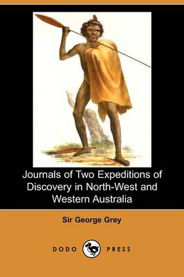 Journals of Two Expeditions of Discovery in North-West and Western Australia (Paperback)