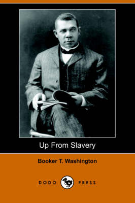 Up from Slavery: An Autobiography (Dodo Press) (Paperback)