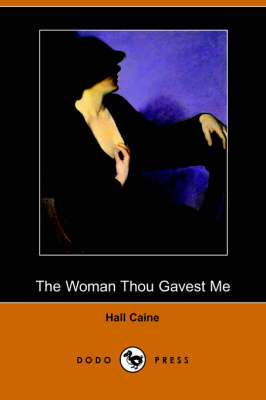 The Woman Thou Gavest Me (Dodo Press) (Paperback)