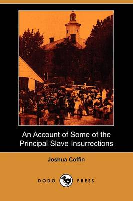 An Account of Some of the Principal Slave Insurrections (Dodo Press) (Paperback)