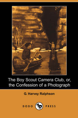 The Boy Scout Camera Club, Or, the Confession of a Photograph (Dodo Press) (Paperback)