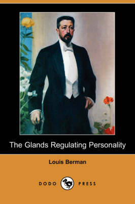 The Glands Regulating Personality (Dodo Press) (Paperback)