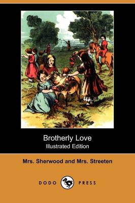 Brotherly Love (Illustrated Edition) (Dodo Press) (Paperback)