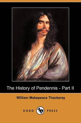The History of Pendennis - Part II (Dodo Press) (Paperback)