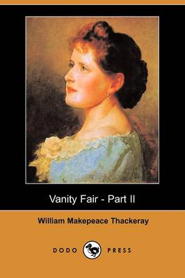 Vanity Fair - Part II (Dodo Press) (Paperback)