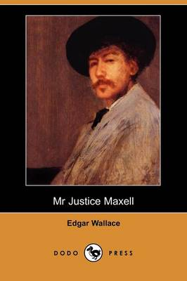 MR Justice Maxell (Dodo Press) (Paperback)