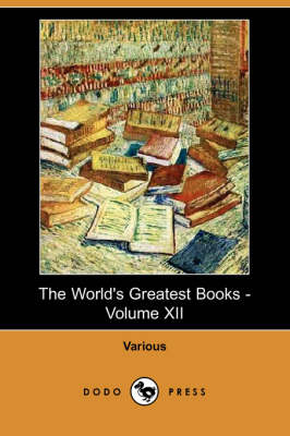 The World's Greatest Books - Volume XII (Dodo Press) (Paperback)