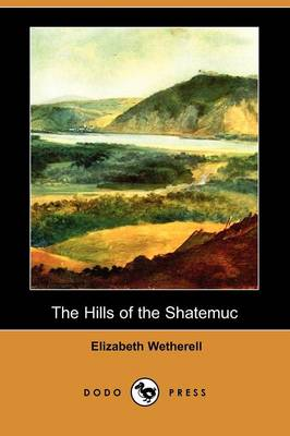 The Hills of the Shatemuc (Dodo Press) (Paperback)