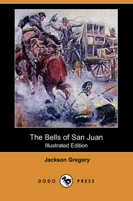 The Bells of San Juan (Illustrated Edition) (Dodo Press) (Paperback)