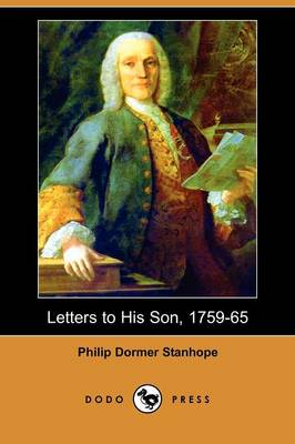 Letters to His Son, 1759-65 (Dodo Press) (Paperback)