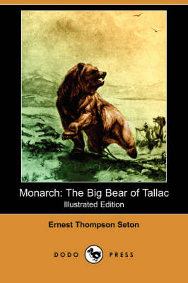 Monarch: The Big Bear of Tallac (Illustrated Edition) (Dodo Press) (Paperback)