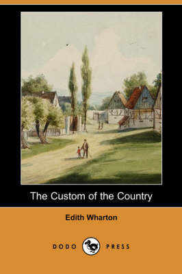 The Custom of the Country (Dodo Press) (Paperback)