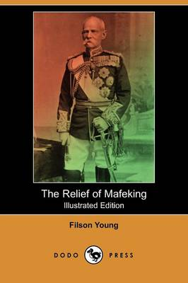 The Relief of Mafeking (Illustrated Edition) (Dodo Press) (Paperback)
