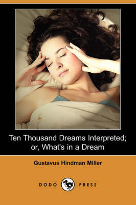 Ten Thousand Dreams Interpreted; Or, What's in a Dream (Dodo Press) (Paperback)