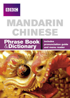 BBC Mandarin Chinese Phrasebook and Dictionary - Phrasebook (Paperback)