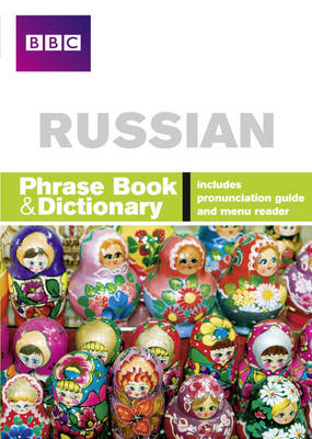 BBC Russian Phrasebook and Dictionary - Phrasebook (Paperback)