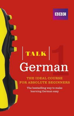 Talk German 1 (Book/CD Pack): The Ideal German Course for Absolute Beginners - Talk (Mixed media product)