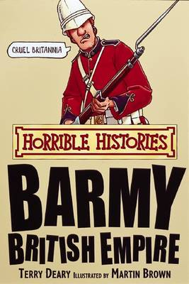 Barmy British Empire - Horrible Histories (Paperback)